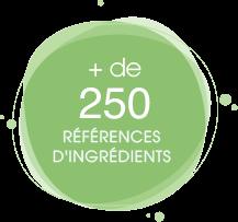 Plus de 250 références d'ingrédients